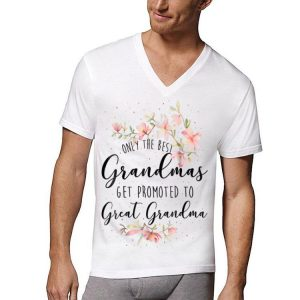 Only The Best Grandmas Get Promted To Great Grandma Floral shirt