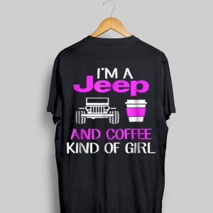 Pink I'm Jeep And Coffee Kind Of Girl shirt
