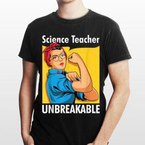 Science Teacher Unbreakable Back To School shirt