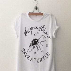 Skip A Traw Save A Turtle shirt
