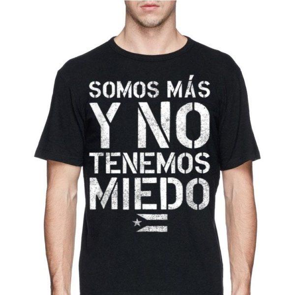 Somos Mas Y No Tenemos Miedo Puerto Rico Flag shirt