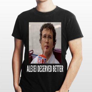 Stranger Things Alexei Deserved Better shirt