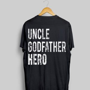 Uncle Godfather Hero shirt