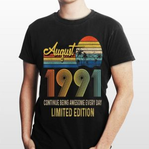 Vintage Born In August 1991 August Continue Being Awesome Every Day shirt