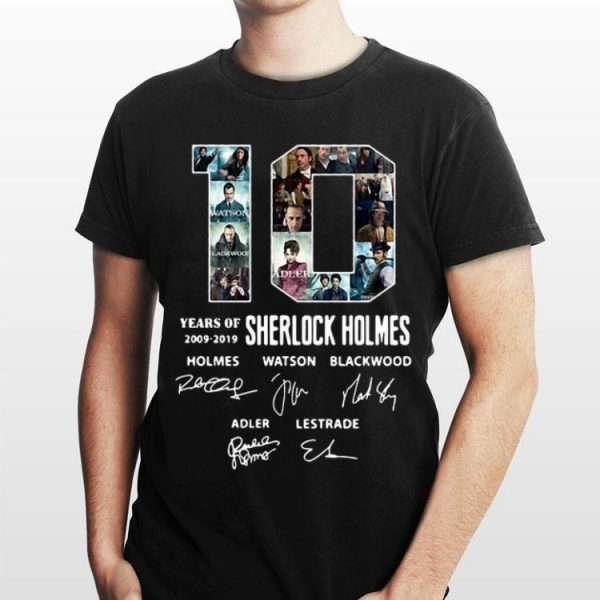 10 Years Of 2009-2019 Sherlock Holmes Signature shirt