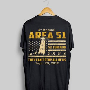 1st Annual Storm Area 51 5k Fun Run They Can't Stop Us American Flag Ufo shirt