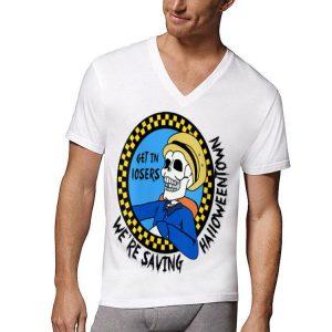 Benny Get In Loser We're Saving Halloweentown shirt