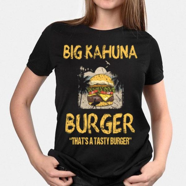 Big Kahuna Burger That's A Tasty Burger Hawaii shirt