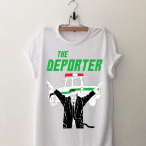 Donald Trump The Deporter Immigrant shirt