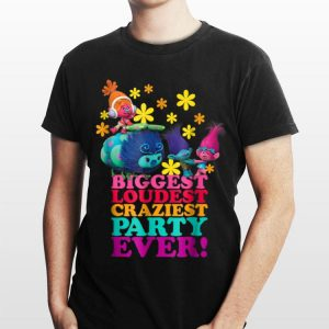 DreamWorks' Trolls Character Party Biggest Loudest Craziest shirt