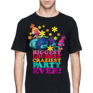 DreamWorks' Trolls Character Party Biggest Loudest Craziest shirt