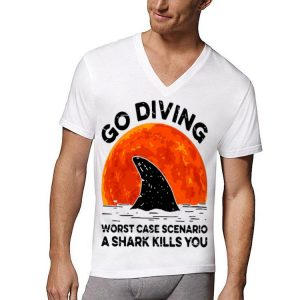 Go Diving Worst Case Scenario A Shark Kills You shirt