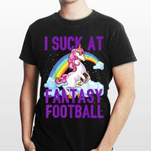 I Suck at Fantasy Football Unicorn Sunglass Rainbow shirt