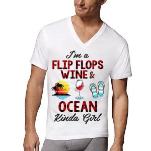 I'm A Flip Flops Wine And Ocean Kinda Girl shirt