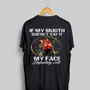 If My Mouth Doesn't Say It My Face Definitely Will Chicken shirt