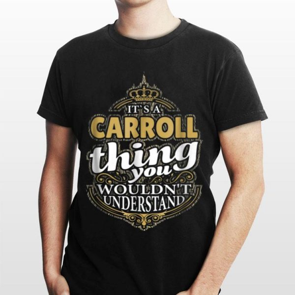 It's A Carroll Thing You Wouldn't Understand shirt