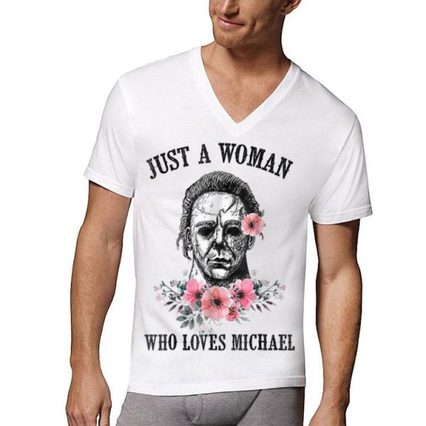 Just A Woman Who Loves Michael Myer shirt