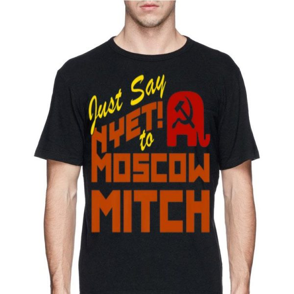 Just say Nyet to Moscow Mitch McConnell shirt