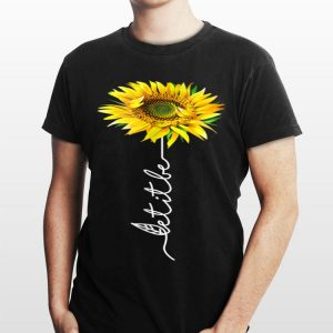 Let It Be Sunflower shirt