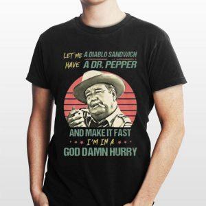 Let me a Diablo Sandwich have a Dr Pepper and make it fast shirt