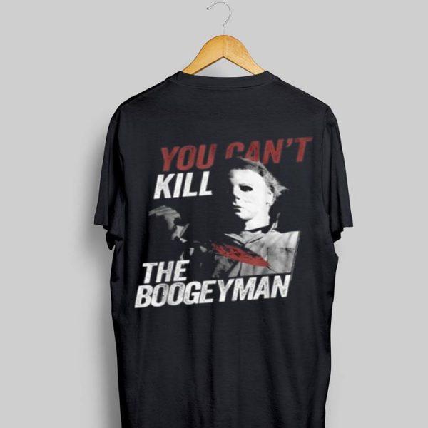 Michael Myers You Can't Kill The Boogeyman Halloween shirt