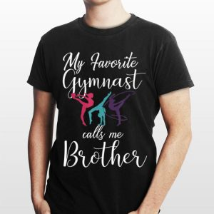 My Favorite Gymnast Calls Me Brother shirt