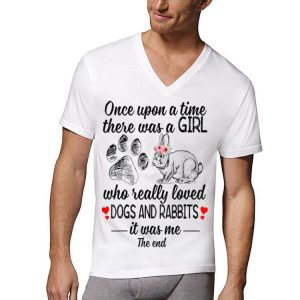 Once Upon A Time There Was A Girl Who Really Loved Dog ANd Rabbit shirt