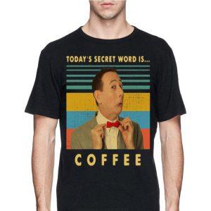 Pee Wee Herman Today's secret word is coffee vintage shirt