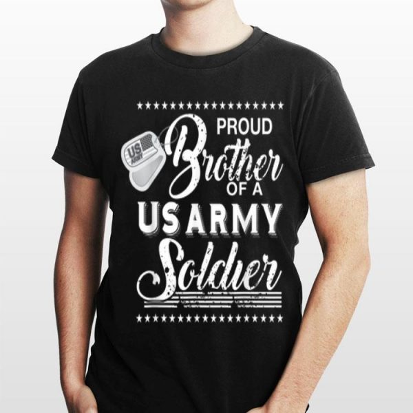 Proud brother Of A Us Army Soldier shirt