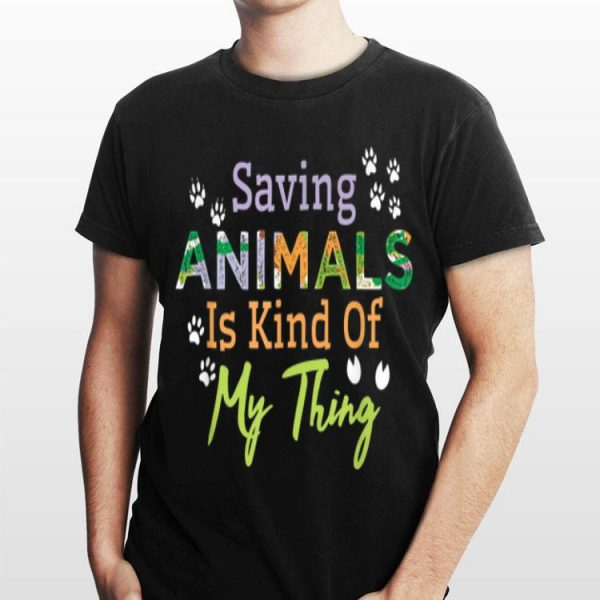Saying Animals Is Kind Of My Thing shirt