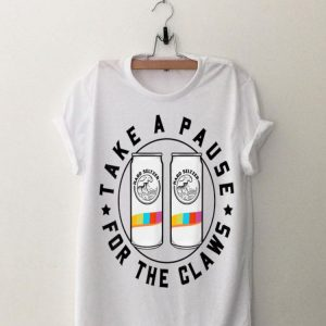 Take A Pause For The Claws Hard Seltzer shirt