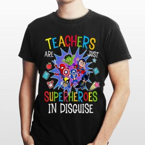 Teachers Are Just Superheroes In Disguise DC And Marvel shirt