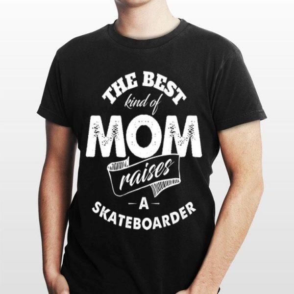 The best Kind Of Mom Raises A Skateboarder shirt