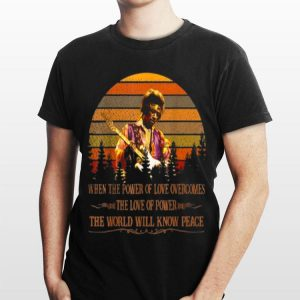 Vintage Jimi Hendrix When Power Of Love Overcomes Love Of Power The World Will Know Peace shirt