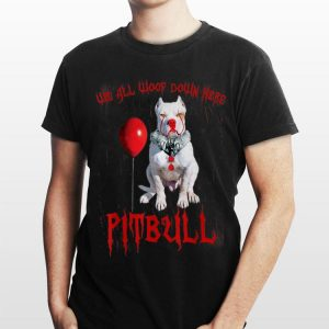 We All Woop Down Here Pitbull Pennywise shirt
