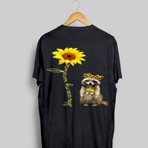 You Are My Sunshine Raccoons Sunflower shirt