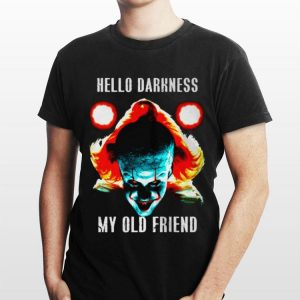 hello darkness my old friend pennywise shirt