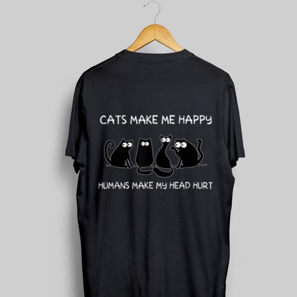 Cats Make Me Happy Humans Make My Head Hurt Black Cat shirt