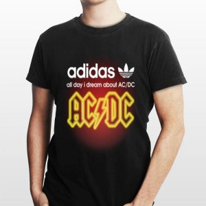 Adidas all day I dream about ACDC shirt