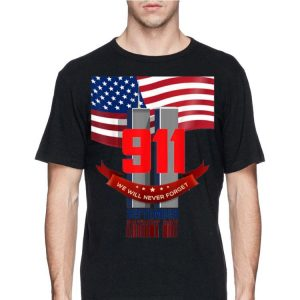 American Flag 911 We Will Never Forget Patriot Day shirt