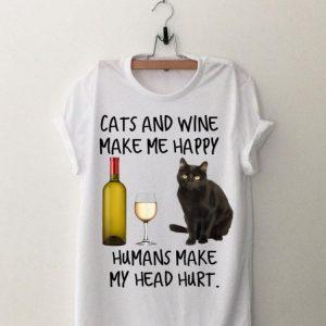 Cats and Wine Make Me Happy Humans Make My Head Hurt shirt
