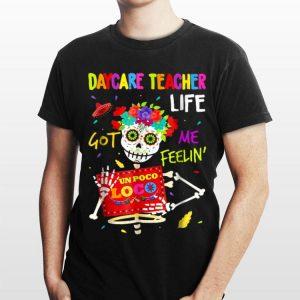 Daycare Teacher Life Got Me Feeling Un Poco Loco Skull shirt