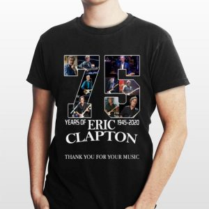 Eric Clapton 75 years 1945-2020 Thank You For Your Music shirt