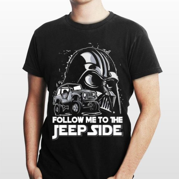 Follow Me To The Jeep Side Darth Vader shirt