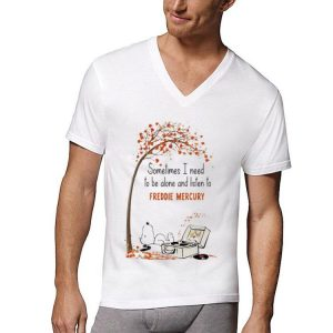 Freddie Mercury Snoopy Sometimes I Need To Be Alone And Listen shirt