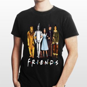 Friends TV Series The Wizard Of Oz shirt