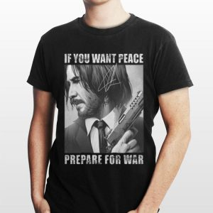 If You Want Peace Prepare For War John Wick Signature shirt