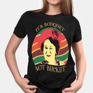 It's Bouquet Not Bucket Vintage Hyacinth Bucket shirt