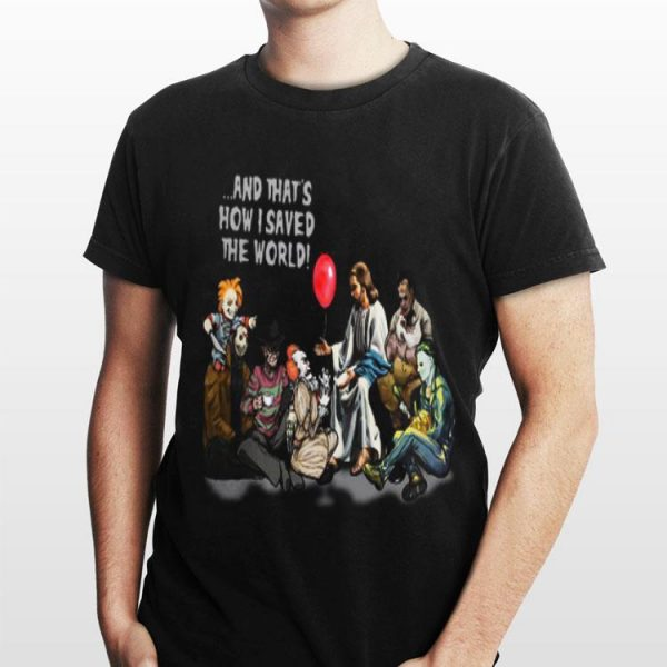 Jesus and Horror characters that's how I saved the world Halloween shirt