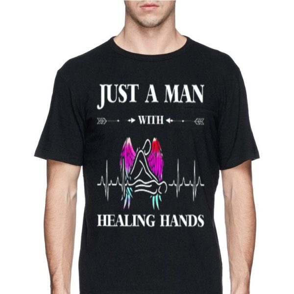 Massage Therapy Just A Man With Healing Hands shirt